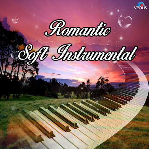 Romantic Soft Instrumental Songs Download: Romantic Soft