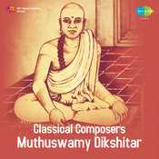Classic Composers - Muthuswamy Dikshitar Songs