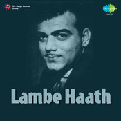 Lambe Haath Songs