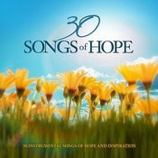 30 Songs of Hope: 30 Instrumental Songs of Hope and Inspiration Songs