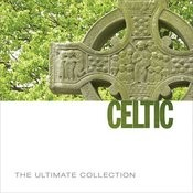 The Ultimate Collection: Celtic Songs