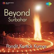 Beyond Surbahar - Pandit Kartick Kumar Songs