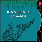 Kanuda Ki Diwani Songs