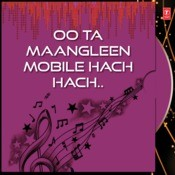 Oo Ta Maangleen Mobile Hach Hach Songs
