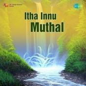 Etha Ennu Muthal Songs