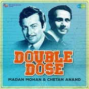 Double Dose - Madan Mohan And Chetan Anand Songs