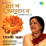 Haimanti Sukla - Raage Anubhabe (light Classical) Songs
