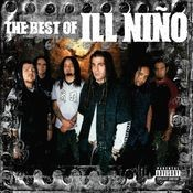 The Best Of Ill Niño Songs