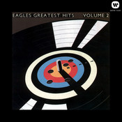 Eagles Greatest Hits Vol. 2 (2013 Remaster) Songs