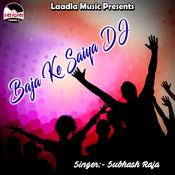 Baja Ke Saiya Dj Songs