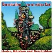 Dornröschen War Ein Schönes Kind - Lieder, Märchen Und Geschichten Songs