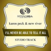 I'll Never Be Able To Tell It All (Studio Track) Songs