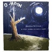 O Moon, Queen Of Night On Earth Songs