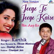 Jeeye To Jeeye Kaise Bin Aap Ke - New Version Song