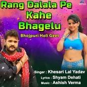 Rang Dalala Pe Kahe Bhagelu Ashish Verma Full Mp3 Song