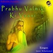 Prabhu Valmiki Ki Vaani Songs