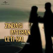 Zindagi Imtehan Leti Hai Songs