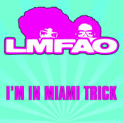 Im In Miami Trick Song