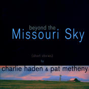 Beyond The Missouri Sky Songs