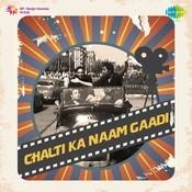 Chalti Ka Naam Gaadi Songs