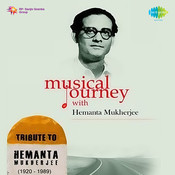 Musical Journey With Hemanta Mukherjee Cd 1 Songs