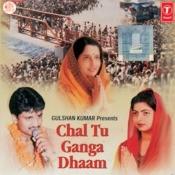 Chal Tu Ganga Dhaam Songs