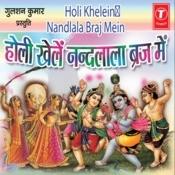 Holi Khelein Nandlala Songs