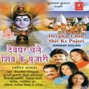 Devghar Chale Shiv Ke Pujari Songs