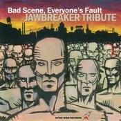 Bad Scene, Everyone's Fault: Jawbreaker Tribute Songs
