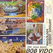 One Man Band Bob Vido Songs