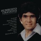 Humberto Cravioto... La Voz Maravillosa De México Songs
