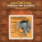 Solamente Hits Rancheros Songs