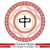 Chinese Music: From Golden To Modern Hits Songs