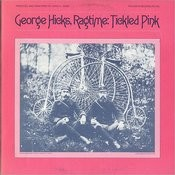 George Hicks, Ragtime: Tickled Pink Songs