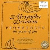 Scriabin: Prometheus, Poem Of Fire Songs