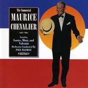 The Immortal Maurice Chevalier (Digitally Remastered) Songs