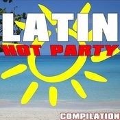 Latin Hot Party Compilation Songs