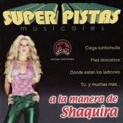 Super Pistas: A La Manera De Shakira Songs