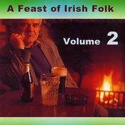A Feast Of Irish Folk - Volume 2 Songs