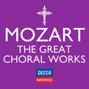 Decca Masterpieces: Mozart - The Great Choral Works Songs