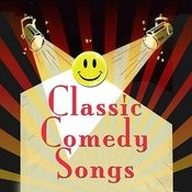 Classic Comedy Songs Songs