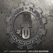 BachmanTurner Overdrive: 40th Anniversary (Deluxe Edition) Songs