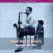 The Music Of Brazil: Moacyr Silva & His Orchestra - Recordings 1956 - 1957 Songs