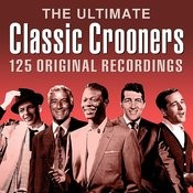 The Ultimate Classic Crooners (Digitally Remastered) Songs