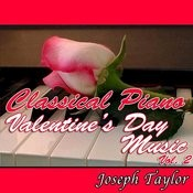 Classical Piano Valentine's Day Music Vol. 2 Songs