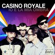 Io E La Mia Ombra (Casino Royale Vs. Restylers) Songs