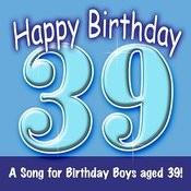 Happy Birthday (Hooray - 39 Today!) Song