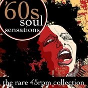 60s Soul Sensations - The Rare 45 Rpm Collection Songs