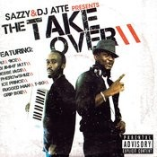 Sazzy & Dj Atte Presents The Take Over Songs