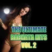 The Ultimate Bachata Hits Vol. 2 Songs